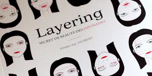 Tous les secrets de beauté des japonaises dans un livre, le «Layering»