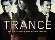 Trance Danny Boyle avec James McAvoy, Vincent Cassel Rosario Dawson