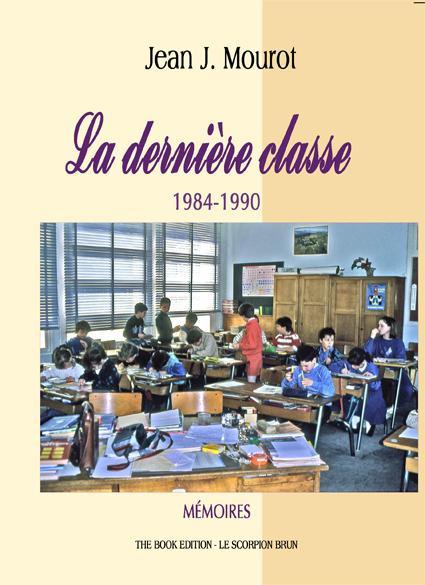 la fin des instituteursla derni re classe de 1984 1990 lire. Black Bedroom Furniture Sets. Home Design Ideas