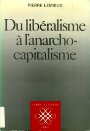 Du libéralisme à l'anarcho-capitalisme, trente ans plus tard