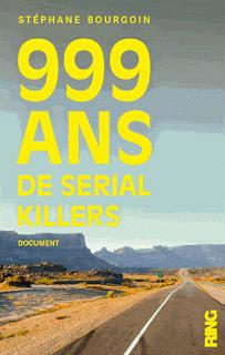 999 ans de serial killers, Stéphane Bourgoin