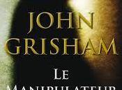 Manipulateur, John Grisham
