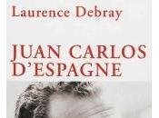 Juan Carlos d'Espagne Laurence Debray
