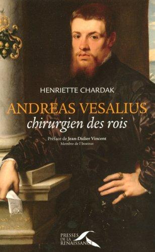Andreas Vesalius : Chirurgien des rois, d'Henriette Chardak