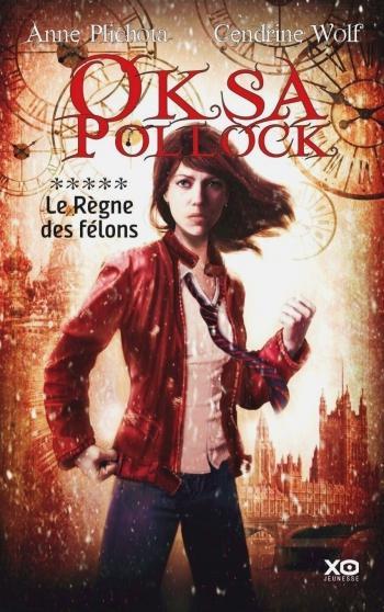 Oksa Pollock 5-6 Le règne des félons - Anne Plichota & Cendrine Wolf