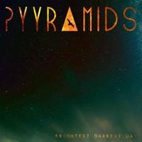 Pyyramids – Brightest Darkest Day