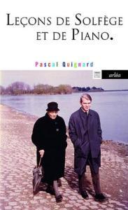 Pascal Quignard, Leçons de solfège et de piano, Editions Arlea, 2013