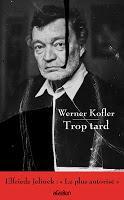 Werner Kofler, Trop tard