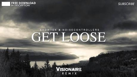Showtek & Noisecontrollers - Get Loose (Dirty Dutch Visionaire Remix)
