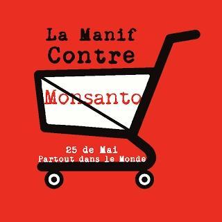 Pourquoi il faut participer à la manif mondiale contre Monsanto le 25 mai 2013