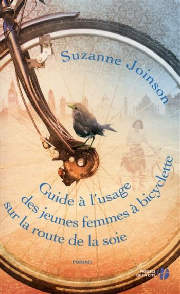 Guide à l'usage des jeunes femmes à bicyclette sur la route de la soie - Suzanne Joinson