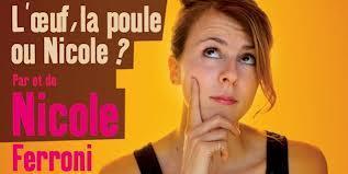NICOLE FERRONI-L'Oeuf, la Poule ou Nicole?