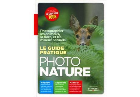 Le guide pratique photo nature