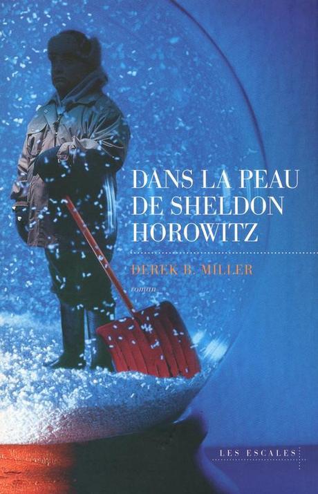 Dans la peau de Sheldon Horowitz de Derek B. Miller