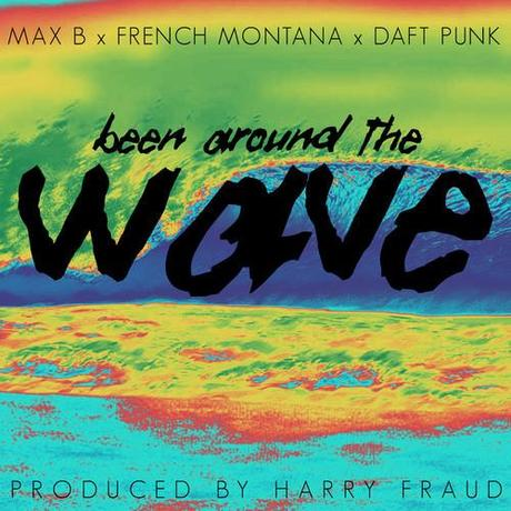 Been Around The Wave de MAX B, FRENCH MONTANA et DAFT PUNK