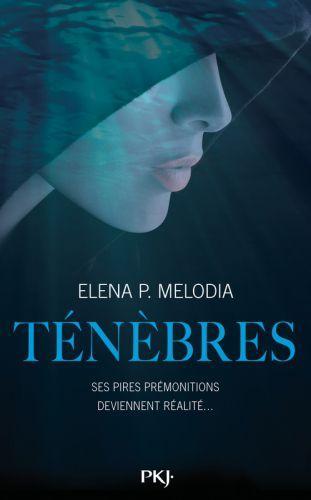 Ténèbres tome 1 d'Elena P Melodia