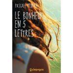 Le bonheur en 5 lettres Pascale Perrier Lectures de Liliba