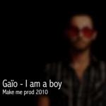 I Am a Boy – Gaïo