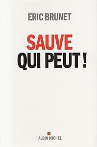 Sauve qui peut ! d'Éric Brunet