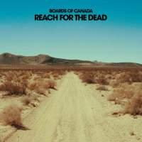 Boards Of Canada ' Reach For The Dead