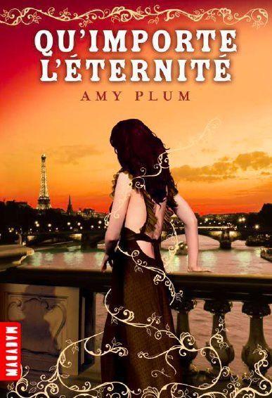 Les revenants, tome 3 : Qu'importe l'eternité d'Amy Plum