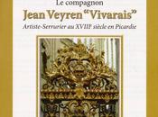 """Livre souscription compagnon Jean Veyren """"Vivarais"""", artiste-serrurier XVIIIe siècle Picardie, Odette Charles-André Gros"""