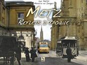 Metz Reflets d'époque beau livre d'images, avec beaux textes...