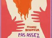 """""""Pas assez pour faire femme"""" Jeanne Benameur"""