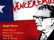 """Angel Parra """"venceremos """" Allende déjà"""