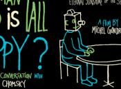 Bande annonce Tall Happy?: Animated Conversation with Noam Chomsky réalisé Michel Gondry.