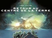 Retour centre Terre (tome chant abysses Ludo Lullabi