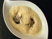 entrée chaude velouté foie gras huîtres