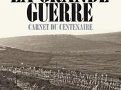 GRANDE GUERRE Carnet Centenaire André Loez Nicolas Offerstadt