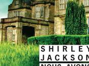 Nous avons toujours vécu château, Shirley Jackson