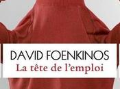 TETE L'EMPLOI, David FOENKINOS