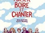 """Concours """"Aimer, boire chanter""""des places gagner pour l'avant première parisienne"""