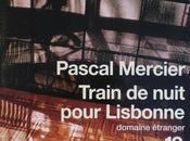 Train nuit pour Lisbonne Pascal Mercier