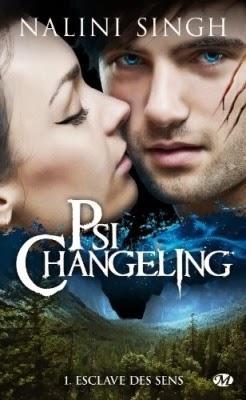 Psi-changeling, tome 1 : Esclave des sens - Nalini Singh