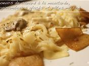 Coeurs canard sauce moutarde, topinambours glacés tagliatelles maison