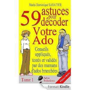 59 astuces pour décoder votre ado de marie-dominique sabatier