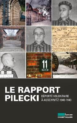 Le rapport Pilecki Déporté volontaire à Auschwitz, Witold Pilecki