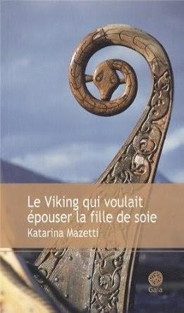 Le Viking qui voulait épouser la fille de soie, Katarina Mazetti