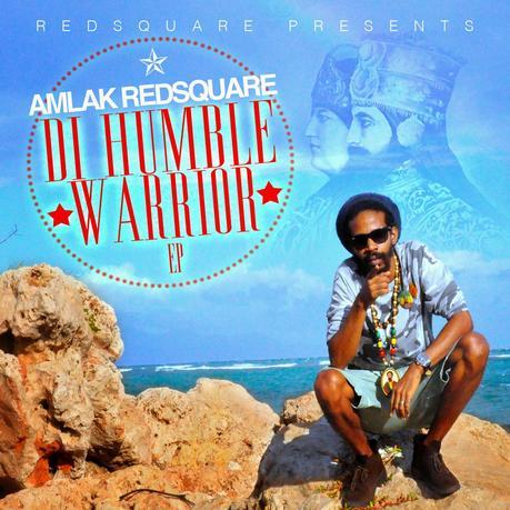 Amlak Redsquare-Di Humble Warrior EP-Redsquare Productions-2014.