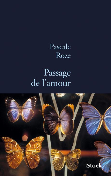 Passage de l'amour de Pascale ROZE
