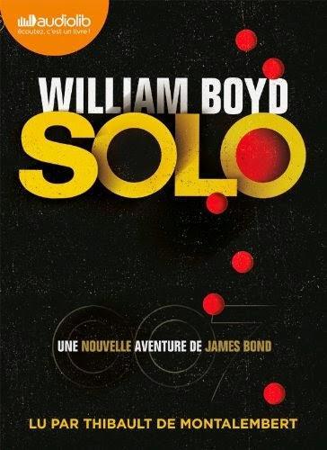 News : James Bond : Solo - Wiliam Boyd (Audiolib)