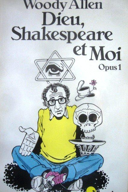 Dieu, Shakespeare et Woody Allen