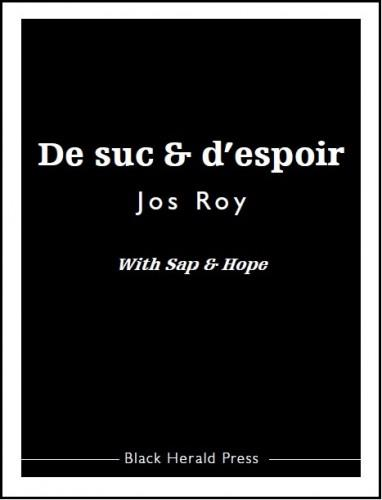 black herald press,de suc & d'espoir,jos roy,poésie,blandine longre,paul stubbs, poetry, translation, traduction