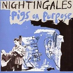 The Nightingales - Pigs on Purpose (1982)