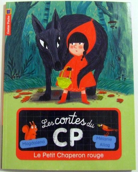 Le petit chaperon rouge. Les contes du CP par MAGDALENA et Mélanie ELLAG