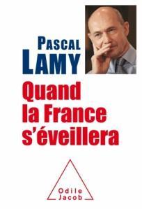 « Quand la France s'éveillera » de Pascal LAMY